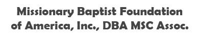 Missionary Baptist Foundation of America, Inc. DBA MSC Assoc. Logo